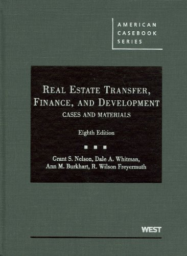 Real Estate Transfer, Finance, and Development, (American Casebook Series)