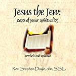 Jesus the Jew: Roots of Jesus Spirituality | Stephen Doyle