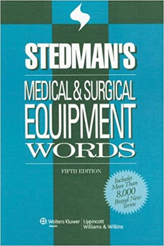 Stedmans medical surgical equipment words stedmans word book stedmans medical surgical equipment words stedmans word book series fifth edition fandeluxe Image collections