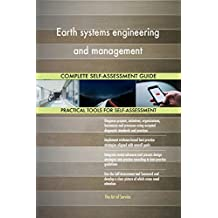 Earth systems engineering and management All-Inclusive Self-Assessment - More than 680 Success Criteria, Instant Visual Insights, Spreadsheet Dashboard, Auto-Prioritized for Quick Results
