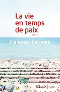 La vie en temps de paix, Pecoraro, Francesco