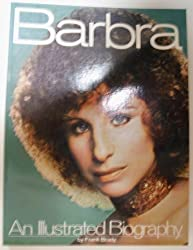 Barbra: An Illustrated Biography