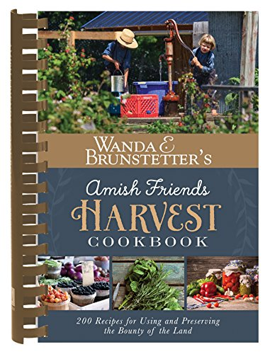 Wanda E. Brunstetter's Amish Friends Harvest Cookbook: Over 240 Recipes for Using and Preserving the Bounty of the Land (Pumpkin Bread With Canned Pumpkin Pie Filling)