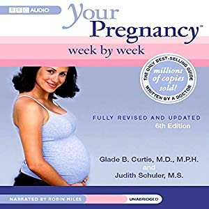 Your Pregnancy Week by Week, Sixth Edition Audiobook