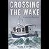 Crossing the Wake: One Woman's Great Loop Adventure