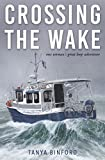: Crossing the Wake: One Woman's Great Loop Adventure