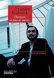 Stanley Kubrick : L'humain, ni plus ni moins