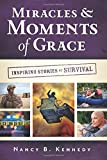 Miracles and Moments of Grace, Nancy B. Kennedy, 0891124756