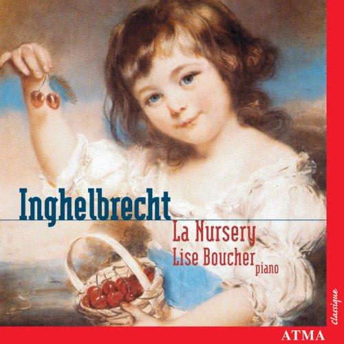 Inghelbrecht: Nursery (La) / Dernieres Nurseries / Debussy: Children's Corner