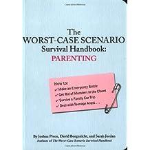 The Worse Case Scenario Survival Handbook: Parenting