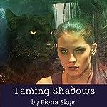 Taming Shadows: Revelations Trilogy, Book 1 | Fiona Skye