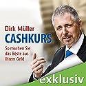 Cashkurs: So machen Sie das Beste aus Ihrem Geld Hörbuch von Dirk Müller Gesprochen von: Detlef Bierstedt