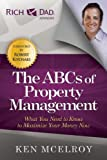 img - for The ABCs of Property Management: What You Need to Know to Maximize Your Money Now (Rich Dad Advisors) book / textbook / text book
