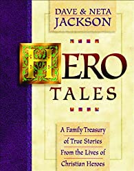 Hero Tales: A Family Treasury of True Stories from the Lives of Christian Heroes
