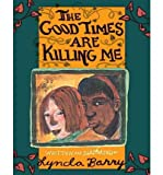 The Good Times Are Killing Me (Paperback) - Common