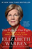 #1 New York Times Bestseller          The fiery U.S. Senator from Massachusetts and bestselling author offers a passionate, inspiring book about why our middle class is under siege and how we can win the fight to save it          With a New A...