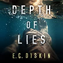 Depth of Lies Audiobook by E. C. Diskin Narrated by Coleen Marlo, Emily Sutton-Smith