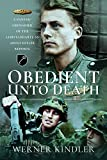 Obedient Unto Death: A Panzer-Grenadier of the