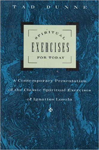 Book Spiritual Exercises for Today: A Contemporary Presentation of the Classic Spiritual Exercises of Ignatius Loyola