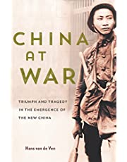 China at War: Triumph and Tragedy in the Emergence of the New China