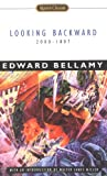 Looking Backward, 2000-1887, Edward Bellamy, 0451527631