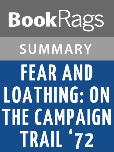 Summary & Study Guide Fear and Loathing: On the Campaign Trail '72 by Hunter S. Thompson