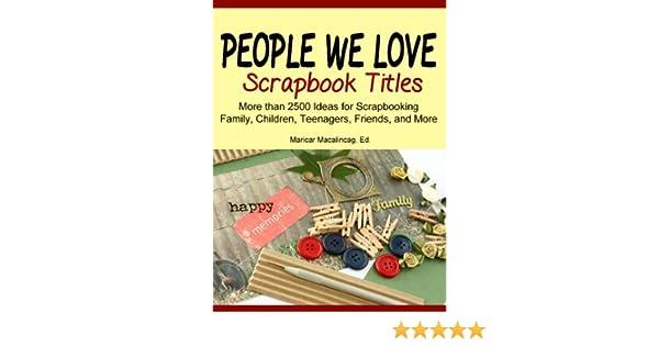 People We Love Scrapbook Titles The Scrapbook Titles Library 2