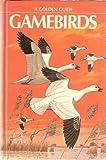 Gamebirds, Herbert S. Zim and Alexander Sprunt, 0307635139