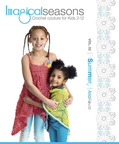 Imagical Seasons: Summer, Vol. 02; Crochet Couture for Kids 2-12 (Crochet Halter Pattern)