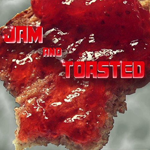 Jam & Toasted - Single