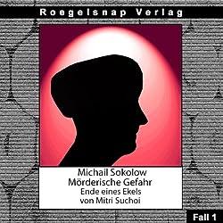 Ende eines Ekels (Michail Sokolow - Mörderische Gefahr 1)
