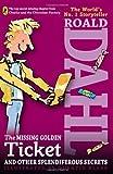 The Missing Golden Ticket and Other Splendiferous Secrets, Roald Dahl, 0142417424