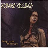 Hung With Barbwire By Heinous Killings (2006-08-29)