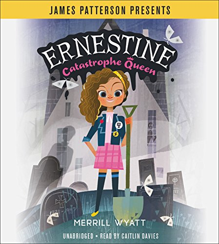 Ernestine, Catastrophe Queen by Jimmy Patterson