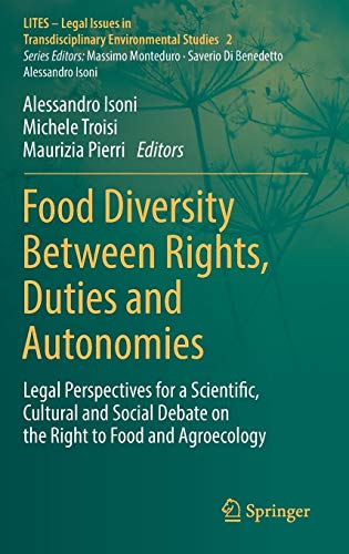 Food Diversity Between Rights, Duties and Autonomies: Legal Perspectives for a Scientific, Cultural and Social Debate on
