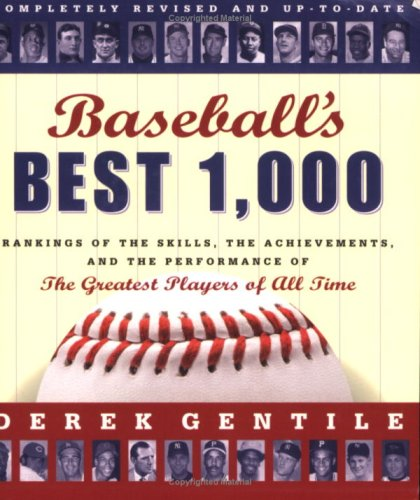 Baseball's Best 1,000 Revised: Rankings of the Skills, the Achievements, and the Performance of the Greatest Players of All Time pdf