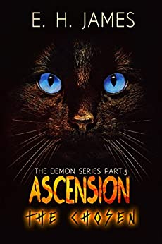 Ascension: The Chosen (The Demon Series Book 5) by [James, E.H.]