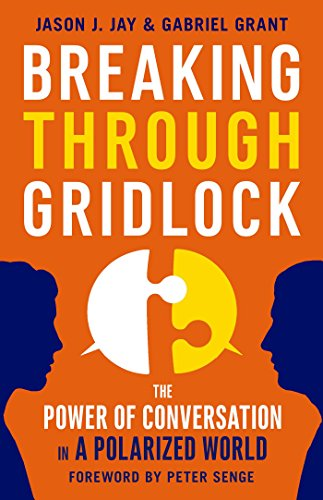 Book cover from Breaking Through Gridlock: The Power of Conversation in a Polarized World by Jason Jay