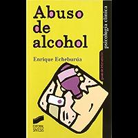 Abuso de alcohol (Psicología clínica. Guías de intervención nº 7)
