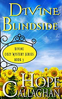 Divine Blindside: A Divine Cozy Mystery (Divine Christian Cozy Mysteries Series Book 3) by [Callaghan, Hope]