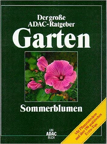 Ratgeber Garten adac der große adac ratgeber garten sommerblumen amazon de rainer