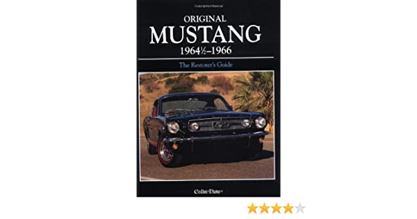 Original mustang 1964 12 1966 the restorers guide colin date original mustang 1964 12 1966 the restorers guide colin date 9780760311783 amazon books fandeluxe Image collections