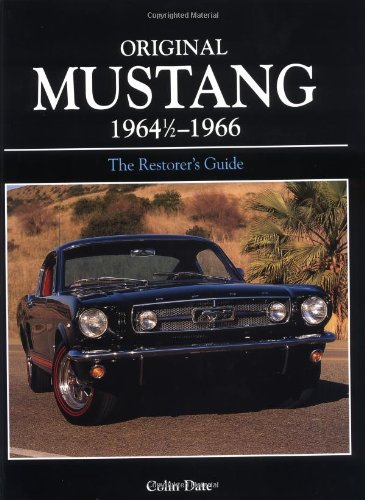 Original Mustang 1964 1/2 - 1966:  The Restorer's Guide