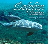 img - for Dolphin Babies: Making a Splash by Diane Sweeney (1998-04-01) book / textbook / text book