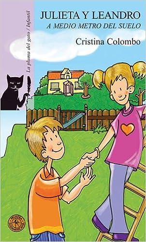 Amazon.com: Julieta y Leandro / Julieta and Leandro: A Medio Metro Del Sue (Spanish Edition) (9789500727600): Cristina Colombo: Books