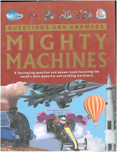 Mighty Machines (Questions and Answers)