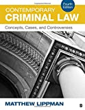 Contemporary Criminal Law : Concepts, Cases, and Controversies, Lippman, Matthew, 1483379361