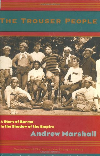 Price comparison product image The Trouser People: A Story of Burma in the Shadow of the Empire