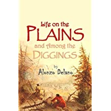 Life on the Plains and Among the Diggings (1854)
