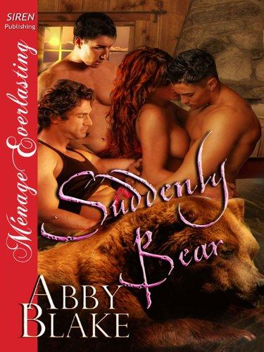 Suddenly Bear (Siren Publishing Menage Everlasting)